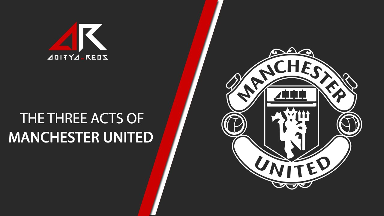 VIDEO: The Three Acts of Manchester United