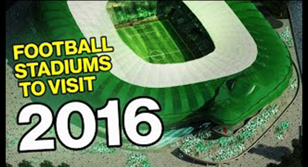 WATCH: 10 Football Stadiums You Have To Visit In 2016