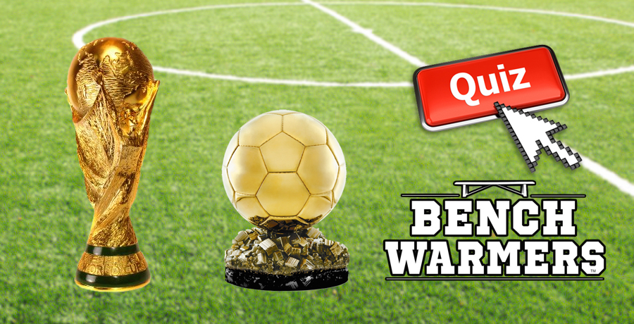 BenchWarmers Ballon d'Or/World Cup Final Quiz