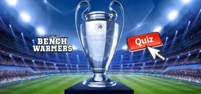 QUIZ: BenchWarmers Champions League Winners Quiz