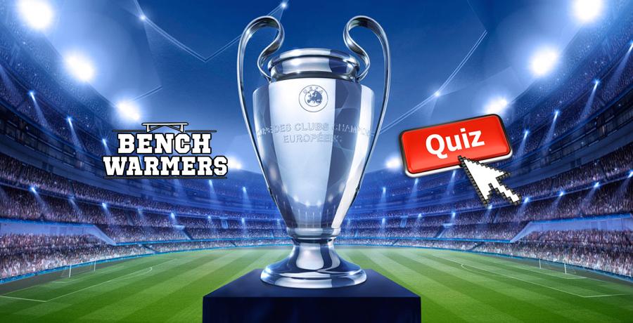 QUIZ: BenchWarmers Ultimate Champions League Teams Quiz