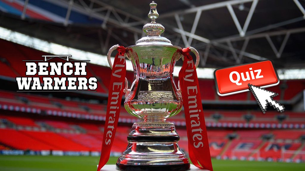 QUIZ: BenchWarmers Ultimate FA Cup Winners Quiz