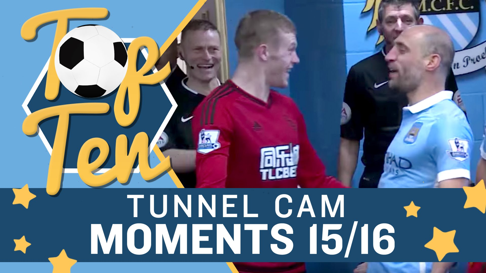 Manchester City Top 10 Tunnel Cam Moments Of 2015/16 Season