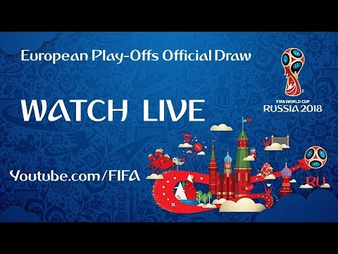 LIVE ! FIFA World Cup 2018™ – European Play-off Official Draw