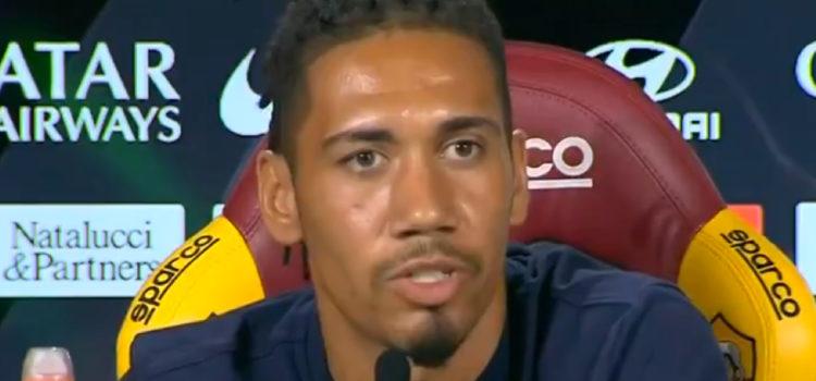 "WATCH: Chris Smalling calls Roma ""big club who has got big aspirations"""